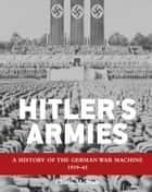 Hitler's Armies ebook by Chris McNab