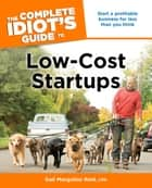 The Complete Idiot's Guide to Low-Cost Startups ebook by Gail Reid