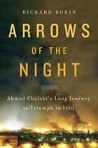 Arrows of the Night ebook by Richard Bonin