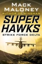 Strike Force Delta ebook by