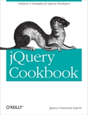 jQuery Cookbook - Solutions & Examples for jQuery Developers ebook by Cody Lindley