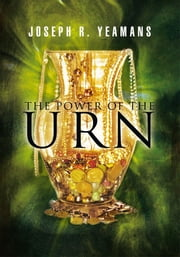 The Power Of The Urn ebook by Joseph R. Yeamans