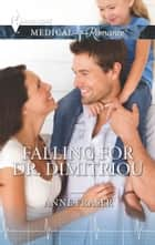 Falling For Dr. Dimitriou - A Single Dad Romance ebook by Anne Fraser