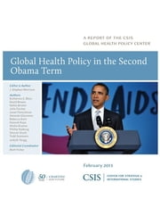 Global Health Policy in the Second Obama Term ebook by Stephen J. Morrison