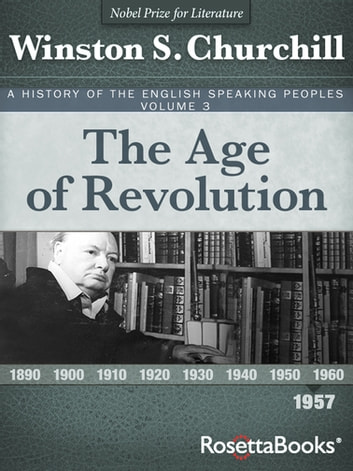 The Age Of Revolution 1957 Ebook By Winston S Churchill