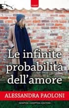 Le infinite probabilità dell'amore ebook by Alessandra Paoloni