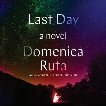 Last Day - A Novel audiobook by Domenica Ruta