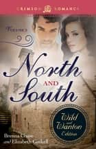 North And South: The Wild And Wanton Edition Volume 3 ebook by Brenna Chase, Elizabeth Gaskell