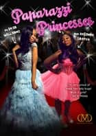 Paparazzi Princesses ebook by Brian Williams, Reginae Carter, Karyn Langhorne Folan