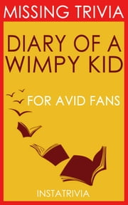 The Diary of a Wimpy Kid: A Novel by Jeff Kinney (Trivia-On-Books) ebook by Trivion Books