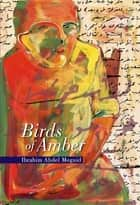 Birds of Amber ebook by Ibrahim Abdel Meguid