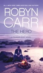 The Hero (Thunder Point, Book 3) eBook by Robyn Carr