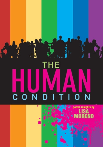 The Human Condition - Poetic Insights ebook by LISA MORENO