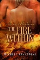 The Fire Within ebook by Mechele Armstrong