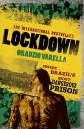 Lockdown - Inside Brazil's Most Dangerous Prison ebook by Drauzio Varella