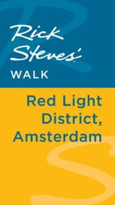 Rick Steves' Walk: Red Light District, Amsterdam ebook by Rick Steves,Gene Openshaw