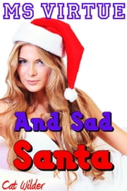 Ms Virtue and Sad Santa ebook by Cat Wilder