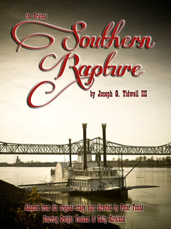 The Original SOUTHERN RAPTURE ebook by Joseph G. Tidwell III