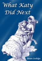 What Katy Did Next ebook by Susan Coolidge,Jessie Mcdermot (Illustrator)
