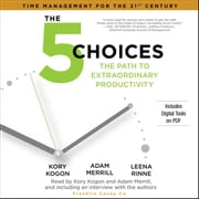 The 5 Choices audiobook by Kory Kogon, Adam Merrill, Leena Rinne