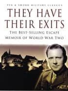 They Have Their Exits ebook by Airey Neave (DSO OBE MC)