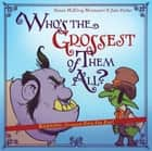 Who's the Grossest of Them All? ebook by Susan McElroy Montanari, Jake Parker