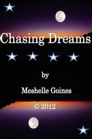 Chasing Dreams ebook by Meshelle Goines