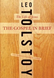 The Gospel in Brief ebook by Leo Tolstoy,Dustin Condren