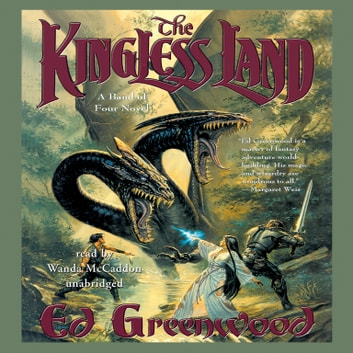 The Kingless Land audiobook by Ed Greenwood