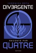 Divergente raconté par QUATRE ebook by Veronica Roth, Anne Delcourt
