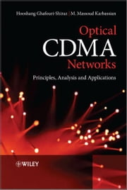 Optical CDMA Networks - Principles, Analysis and Applications ebook by Hooshang Ghafouri-Shiraz,M. Massoud Karbassian
