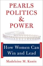 Pearls, Politics, and Power ebook by Madeleine Kunin