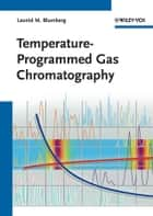 Temperature-Programmed Gas Chromatography ebook by Leonid M. Blumberg