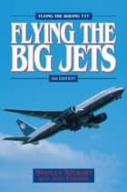Flying The Big Jets (4th Edition) ebook by Stanley Stewart