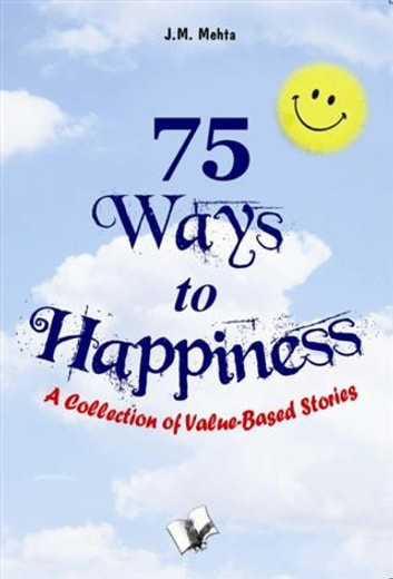 75 Ways to Happiness ebook by J. M. Mehta