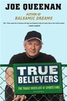 True Believers ebook by Joe Queenan