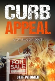 Curb Appeal: a CW McCoy Novel ebook by Jeff Widmer