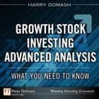 Growth Stock Investing-Advanced Analysis: What You Need to Know ebook by Harry Domash