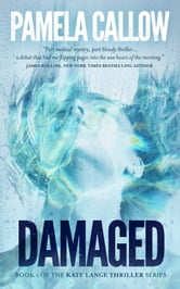 DAMAGED - A Biomedical/Legal Thriller ebook by Pamela Callow