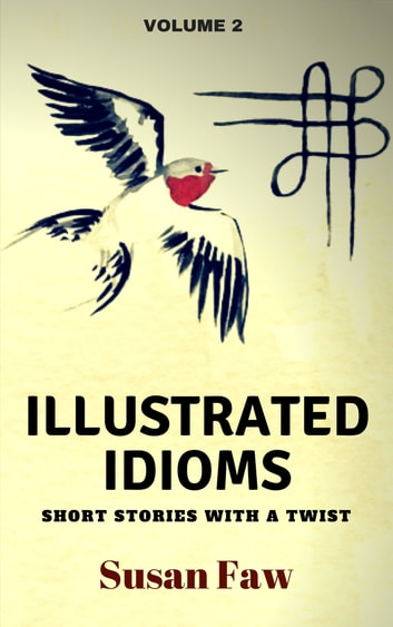 Illustrated Idioms - Volume 2 ebook by Susan Faw