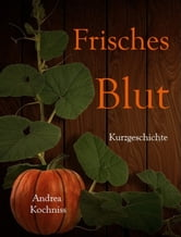 Frisches Blut ebook by Andrea Kochniss
