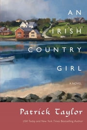 An Irish Country Girl - A Novel ebook by Patrick Taylor