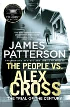 The People vs. Alex Cross - (Alex Cross 25) ebook by