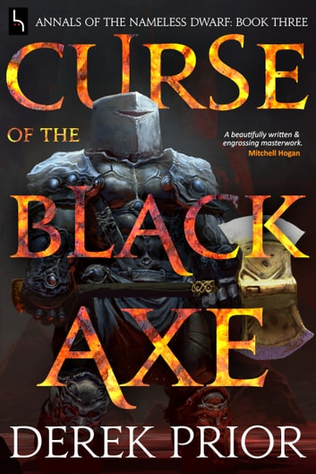 Curse of the Black Axe - Soldier, Outlaw, Hero, King ebook by Derek Prior