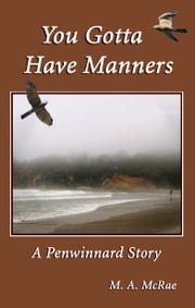 You Gotta Have Manners ebook by M. A. McRae