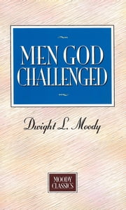 Men God Challenged - Moody Classics Series ebook by Dwight L Moody