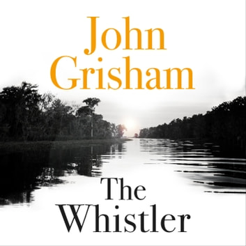 The Whistler - The Number One Bestseller audiobook by John Grisham