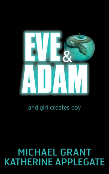 Eve and Adam ebook by Katherine Applegate,Michael Grant