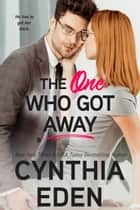 The One Who Got Away 電子書 by Cynthia Eden