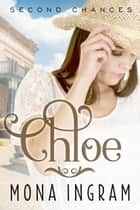 Chloe - Second Chances Series, #6 ebook by Mona Ingram